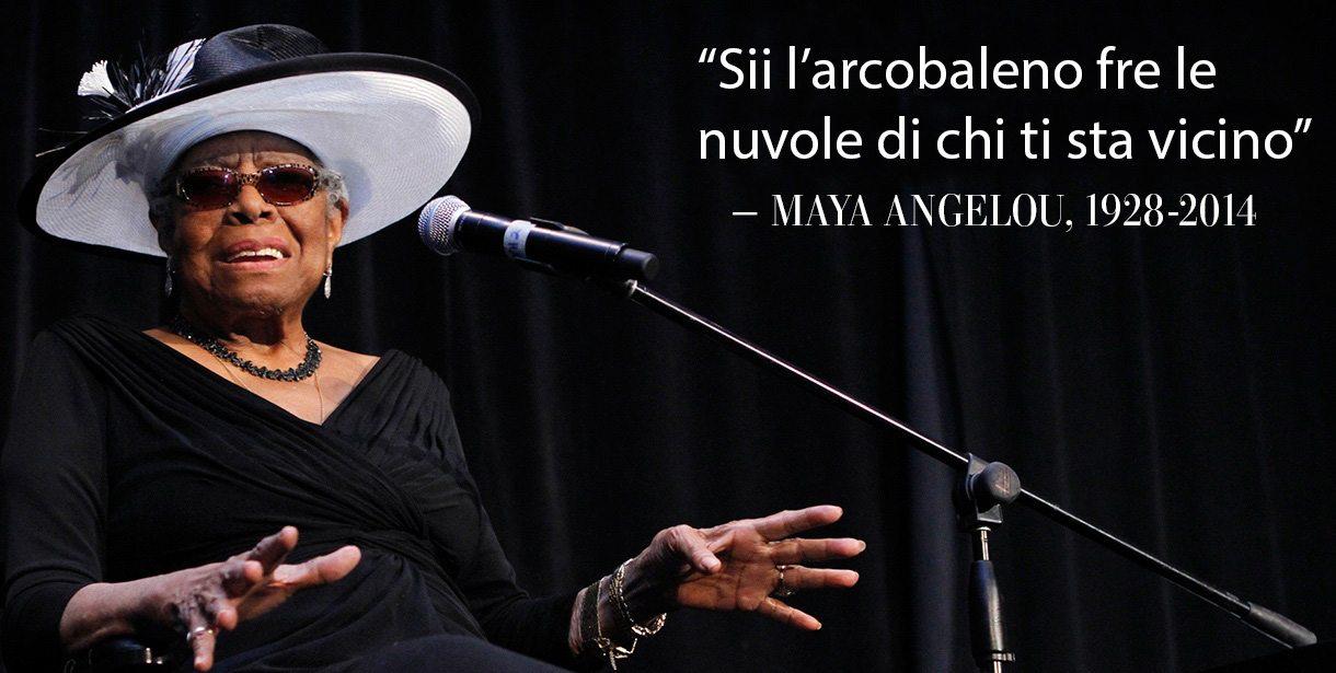 Dalla poetessa Maya Angelou 10 citazioni che vi saranno di ispirazione