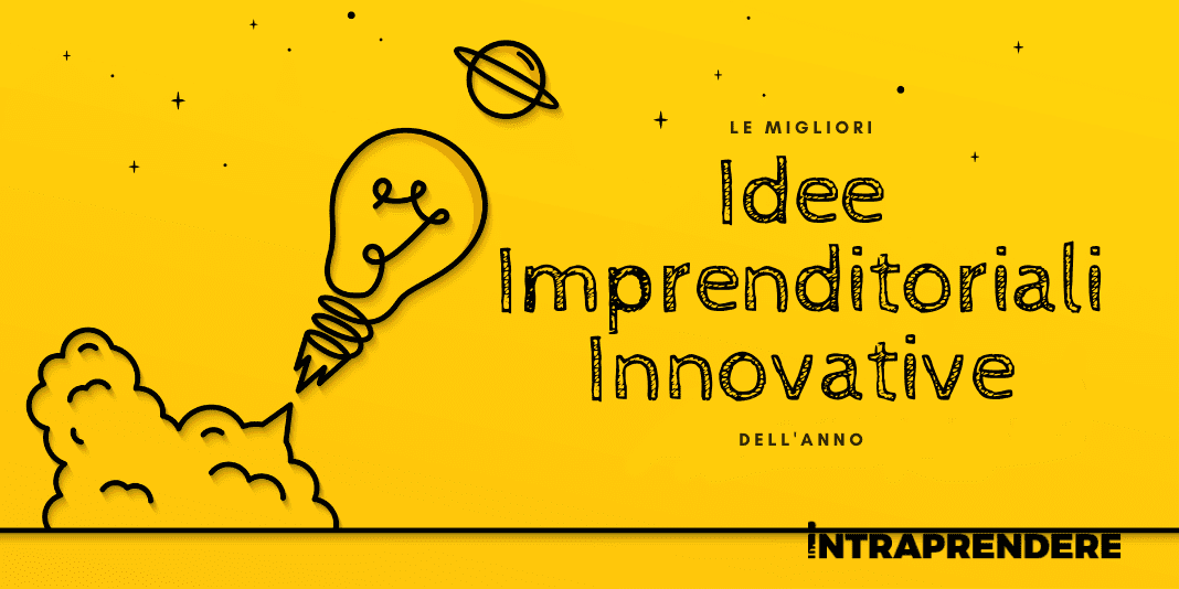 Dedicato agli Aspiranti Startupper: Ecco le 13 Idee Imprenditoriali Innovative del 2021