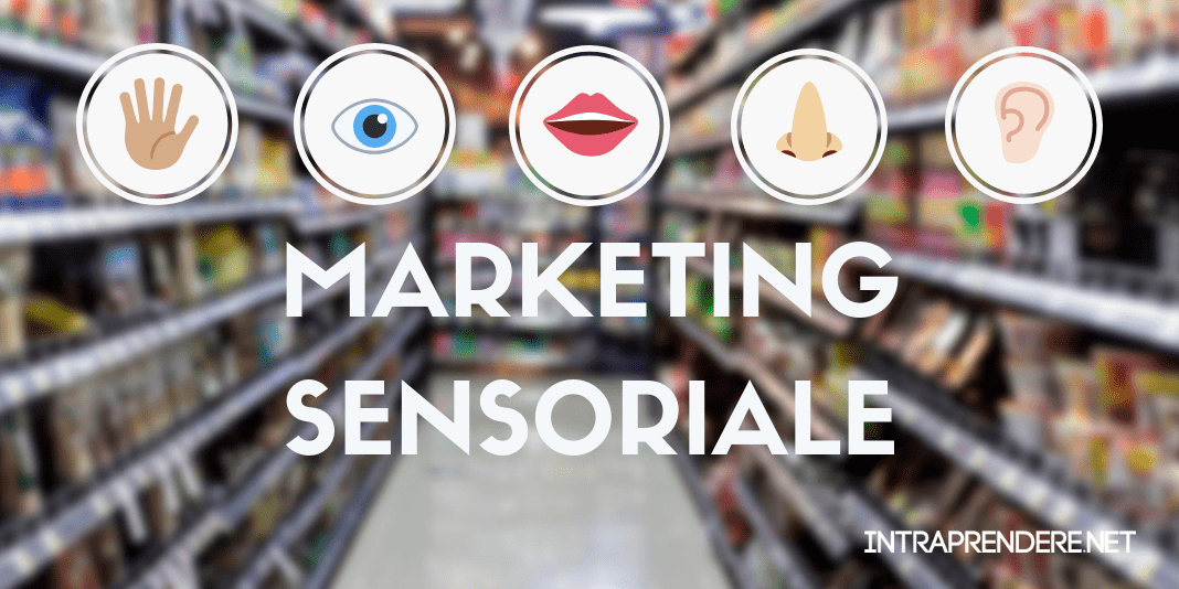 Coinvolgi a 360 Gradi il Tuo Target Grazie alla Guida Completa al Marketing Sensoriale