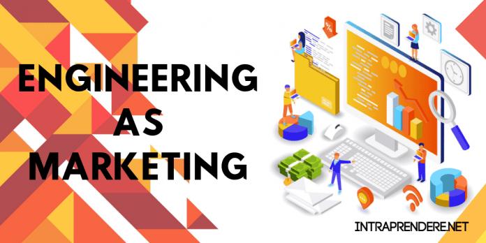 Engineering as Marketing