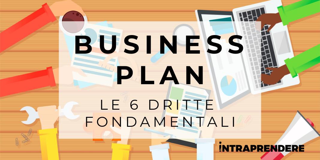 Come si Fa un Business Plan Efficace? Ecco 6 Dritte per Creare un Business Plan Assolutamente Infallibile