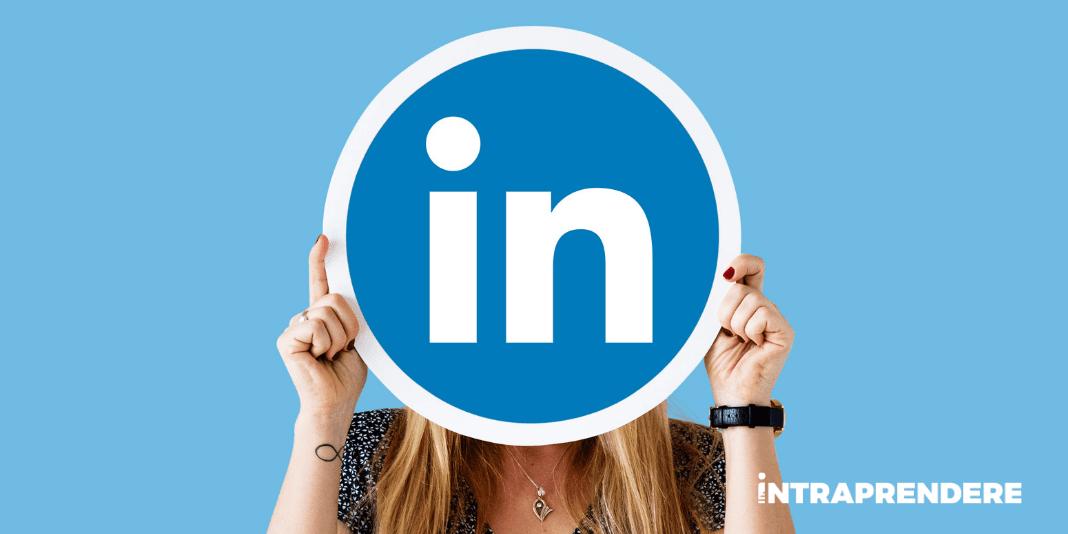 LinkedIn: Come Funziona e Come Creare un Profilo Efficace per Promuovere le Tue Competenze e il tuo Business