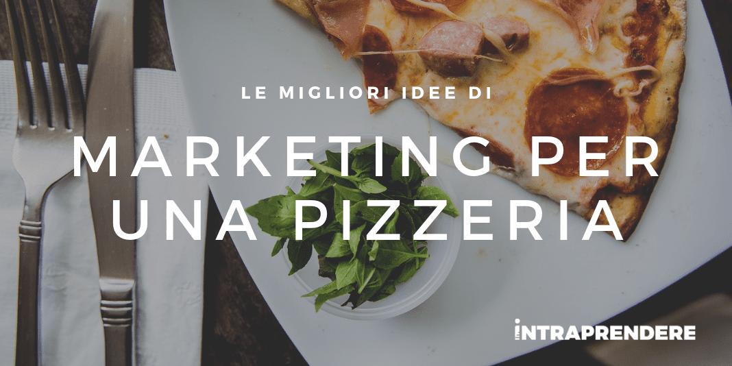 Guida al Marketing per una Pizzeria: Quali Sono le Migliori Strategie da Adottare?