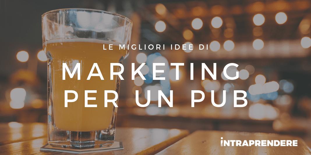 Ecco le Migliori Pillole di Marketing per Aprire un Pub di Successo