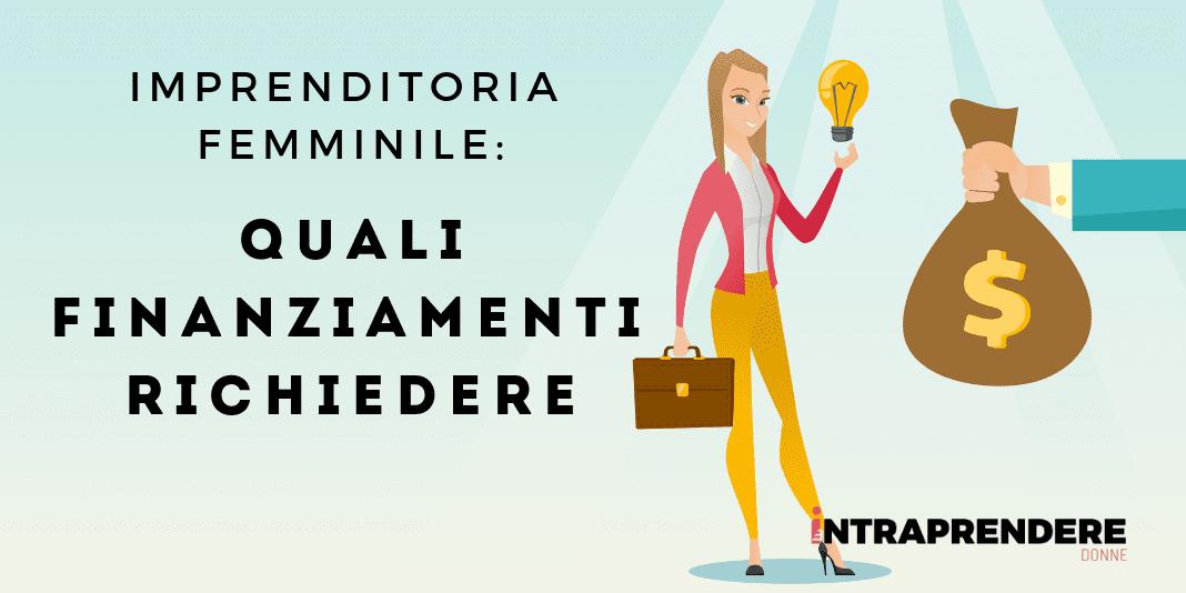 finanziamenti imprenditoria femminile, finanziamenti startup, imprenditoria rosa, imprenditrici, finanziamenti per imprenditrici