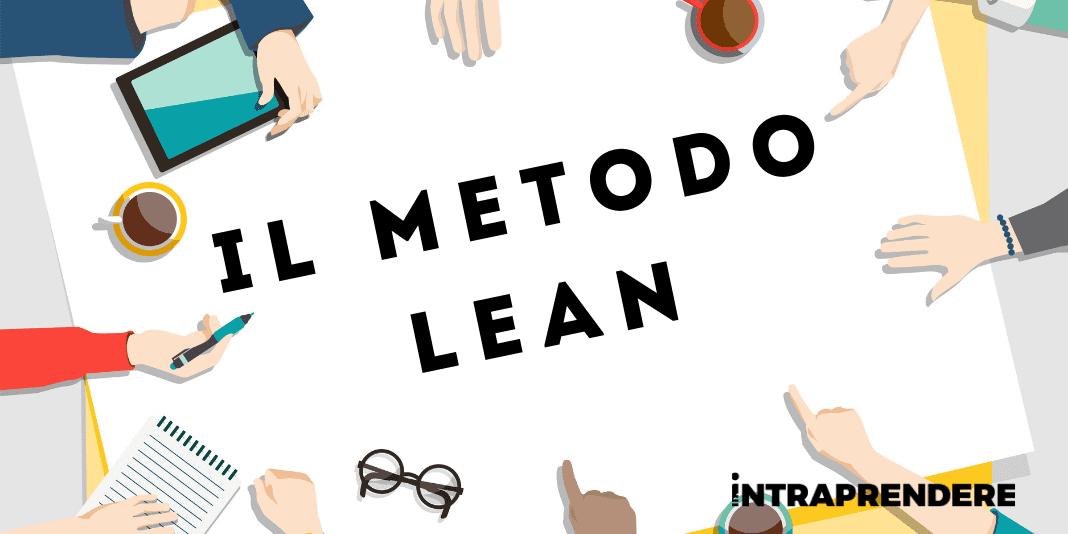 Guida al Metodo Lean: Scopri Come Ottimizzare al Meglio il Processo Produttivo
