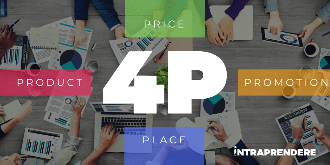 4 P del Marketing: Scopri Quali Sono e Come Sfruttarle al Meglio nel Tuo Marketing Mix