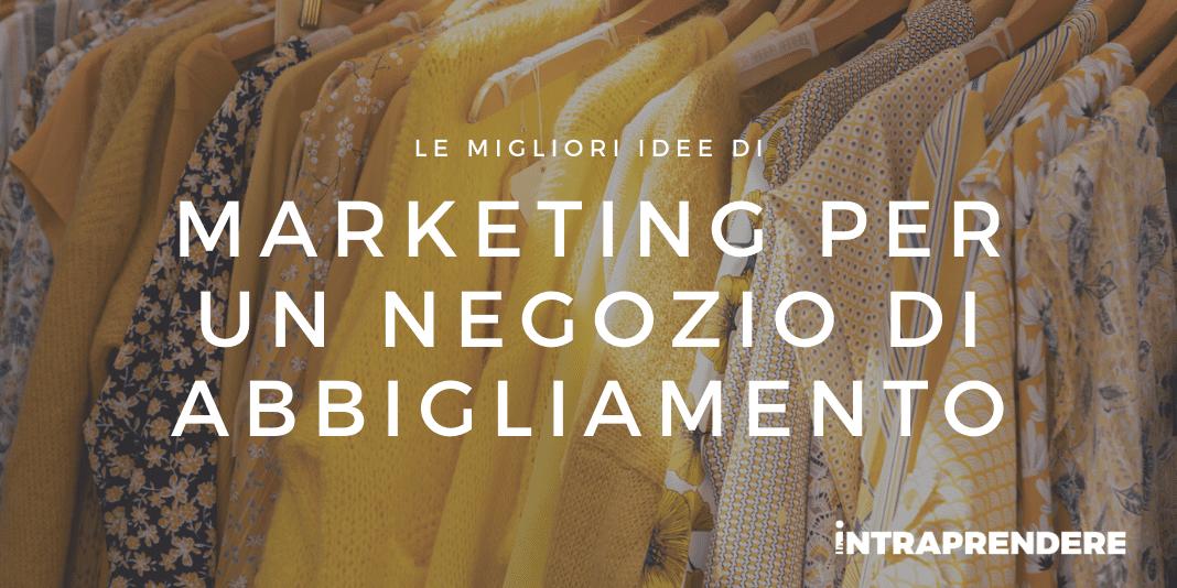 Scopri le Migliori Strategie di Marketing per un Negozio di Abbigliamento