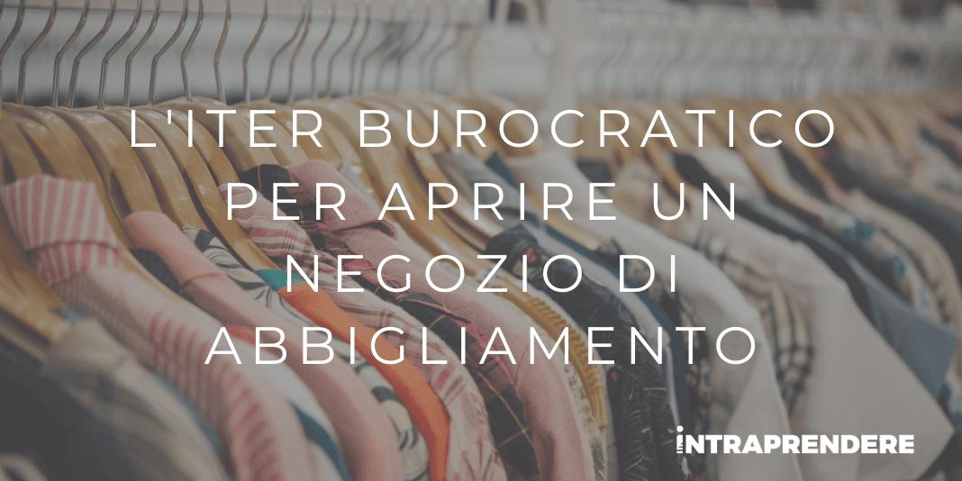 Come Aprire un Negozio di Abbigliamento: Iter Burocratico e Adempimenti Necessari