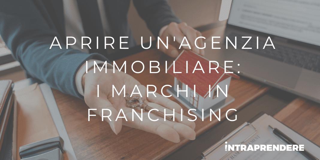 Come Aprire un'Agenzia Immobiliare in Franchising: vantaggi e i marchi che offrono questa possibilità