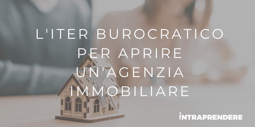 Cosa Serve per Aprire un'Agenzia Immobiliare: Requisiti e Iter Burocratico Necessari
