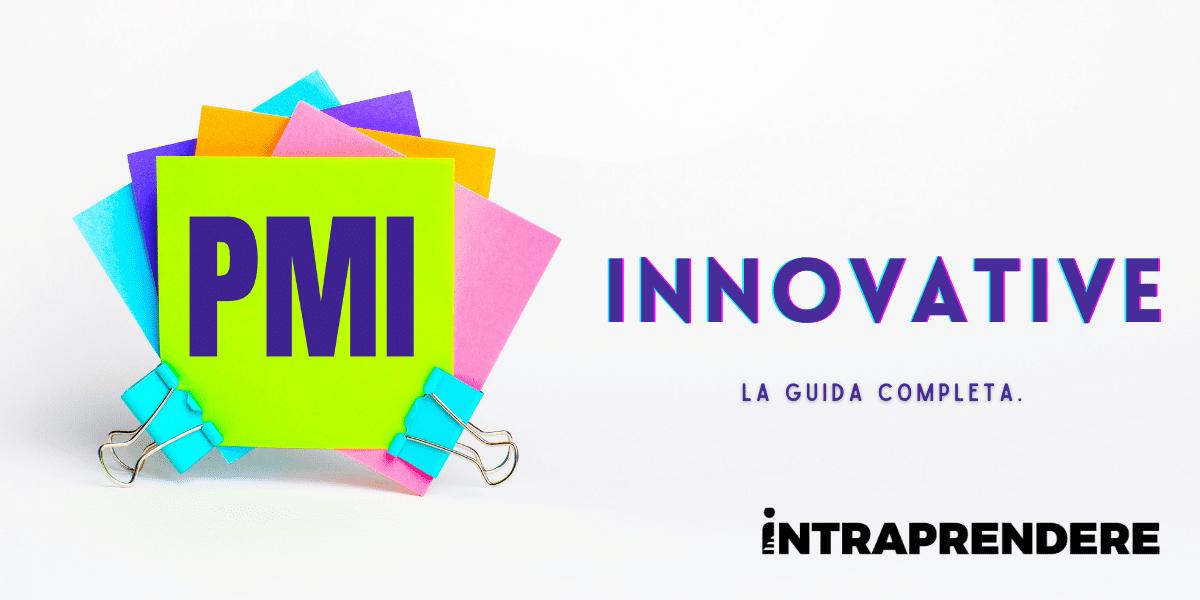 Come Funzionano le PMI Innovative? Quali Requisiti Devono Avere e Quali Sono le Agevolazioni Previste?